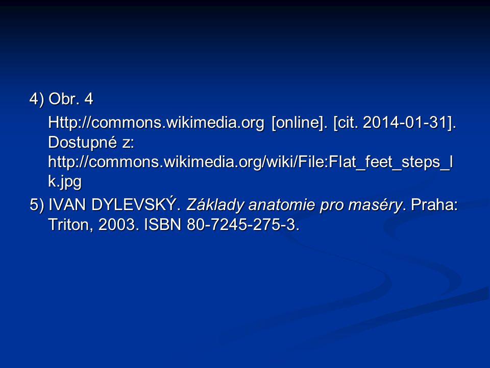 4) Obr. 4 Http://commons.wikimedia.org [online]. [cit. 2014-01-31]. Dostupné z: http://commons.wikimedia.org/wiki/File:Flat_feet_steps_lk.jpg.